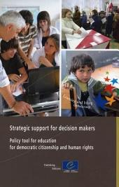 Strategic Support for Decision Makers: Policy Tool for Education for Democratic Citizenship and Human Rights