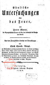 Recherches physiques sur le Feu Herrn Marat... Physische Untersuchungen über das Feuer... übersezt mit Anmerkungen von Christ. Ehrenf. Weigel