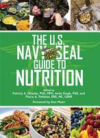 The U S  Navy SEAL Guide to Nutrition PDF