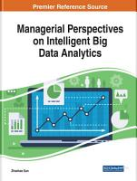 Managerial Perspectives on Intelligent Big Data Analytics PDF