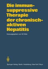 Die immunsuppressive Therapie der chronisch-aktiven Hepatitis