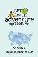 50 States Travel Journal for Kids Let the Adventure Begin