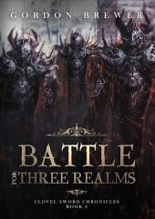 Battle for Three Realms: Clovel Sword Chronicles Book 2