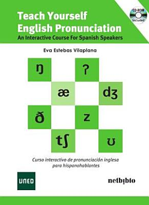 Teach Yourself English Pronunciation  An Interactive Course for Spanish Speakers