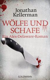 Wölfe und Schafe: Ein Alex-Delaware-Roman 11