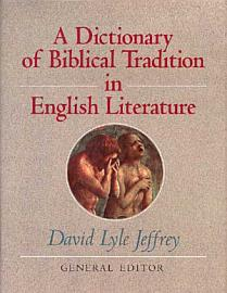A Dictionary of Biblical Tradition in English Literature PDF