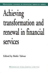 Achieving Transformation And Renewal In Financial Services Book PDF