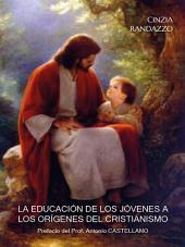 La Educacion de los jovenes a los origenes del cristianismo