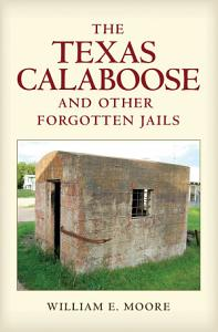 The Texas Calaboose and Other Forgotten Jails Book