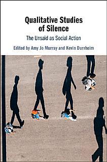 Qualitative Studies of Silence Book