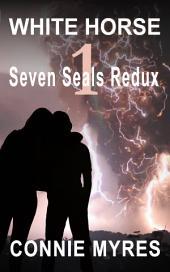 White Horse: Seven Seals Redux, #1