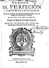 Exercicio de perfecion y virtudes cristianas: dividido en tres partes, Volumen 1