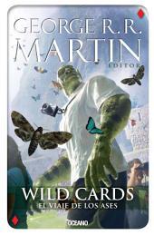 Wild Cards 4. El viaje de los ases