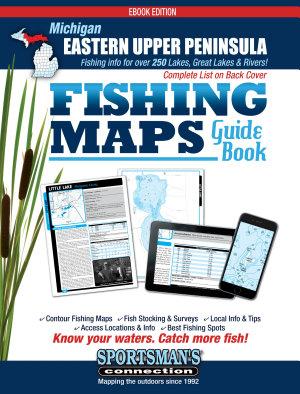 Michigan   Eastern Upper Peninsula Fishing Map Guide