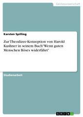 """Zur Theodizee-Konzeption von Harold Kushner in seinem Buch""""Wenn guten Menschen Böses widerfährt"""""""