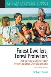 Forest Dwellers, Forest Protectors: Indigenous Models for International Development, Edition 2