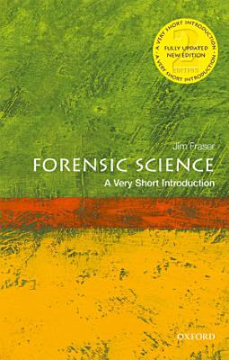 Forensic Science  a Very Short Introduction
