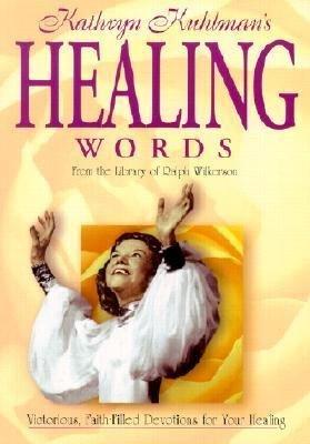 Kathryn Kuhlman s Healing Words