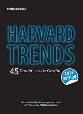 Harvard Trends 2013: 45 Tendências de Gestão
