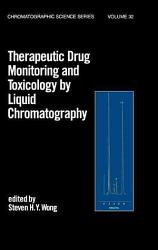 Therapeutic Drug Monitoring And Toxicology By Liquid Chromatography Book PDF