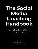 The Social Media Coaching Handbook