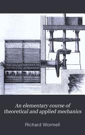 An Elementary Course of theoretical and applied Mechanics, etc