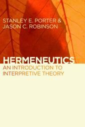 Hermeneutics: An Introduction to Interpretive Theory