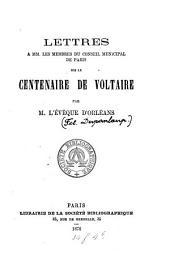 Lettres a MM. les membres du conseil municipal de Paris sur le centenaire de Voltaire