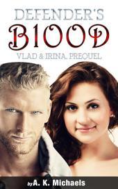 Defender's Blood Vlad & Irina: Prequel