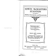 Edwin McMasters Stanton: the autocrat of rebellion, emancipation, and reconstruction ...