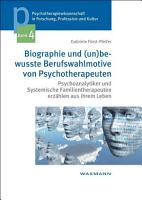 Biographie und  un bewusste Berufswahlmotive von Psychotherapeuten PDF