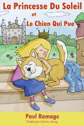 La Princesse du Soleil et le Chien Qui Pue (un livre d'images pour les Enfants)