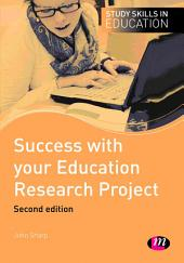 Success with your Education Research Project: Edition 2