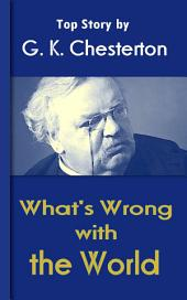 What's Wrong with the World: Chesterton Top Collection