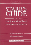 Starr's Guide to the John Muir Trail and the High Sierra Region