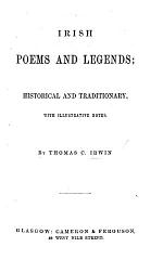 Irish Poems and Legends, historical and traditionary, with illustrative notes
