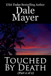 Touched by Death - Part 2 of 2 (Thriller, Suspense, Mystery, Romantic Suspense)