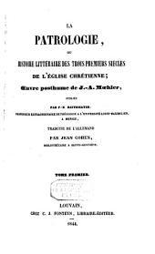 La patrologie, ou histoire littéraire des trois premiers siècles de l'église chrétienne: Volume1