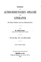 Lehrbuch der althochdeutschen Sprache und Literatur: Für höhere Schulen und zum Selbstunterricht