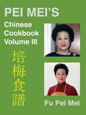 Pei-Mei's Chinese Cookbook Volume 3