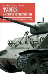 Tanks: A Century of Tank Warfare