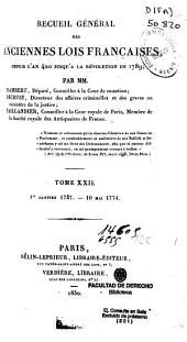 Recueil général des anciennes lois françaises, depuis l'an 420 jusqu'à la révolution de 1789: 1er Janvier 1737 - 10 Mai 1774, Volume22