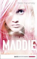 Die Rebellion der Maddie Freeman PDF
