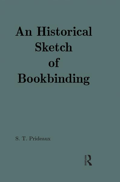 Download An Historical Sketch of Bookbinding Book
