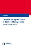 Europ  isierung und Islam in Bosnien Herzegowina PDF