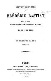 OEuvres complètes de Frédéric Bastiat: mises en ordre, Volume1