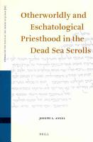 Otherworldly and Eschatological Priesthood in the Dead Sea Scrolls PDF