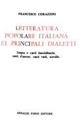 Letteratura popolare italiana nei principali dialetti: lingua e canti fanciulleschi, canti d'amore, canti vari, novelle