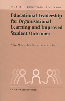 Educational Leadership for Organisational Learning and Improved Student Outcomes PDF