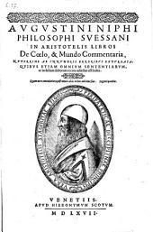 In Aristotelis libros de coelo et mundo commentaria, nuperrime ab ... erroribus expurgata (etc.)